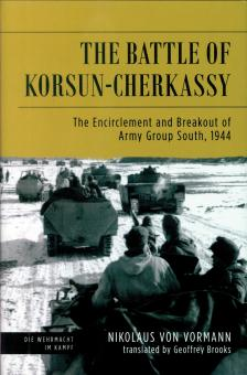 Vormann, Nikolaus von: The Battle of Korsun-Cherkassy. The Encirclement and Breakout of Army Group South, 1944