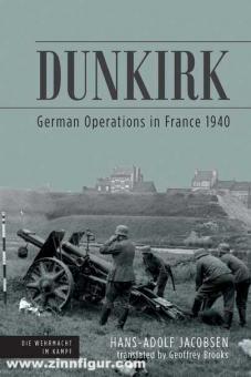 Jacobsen, Hans-Adolf: Dunkirk. German Operations in France 1940