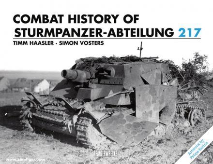 Haasler, Timm/Vosters, Simon: Combat History of Sturmpanzer-Abteilung 217