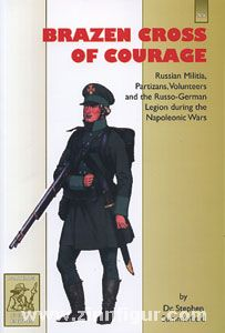 Summerfield, S.: Brazen Cross of Courage. Russian Opolchenie, Partisans and Freikorps during the Napoleonic Wars