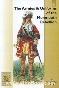 Scott, C.: The Armies & Uniforms of the Monmouth Rebellion