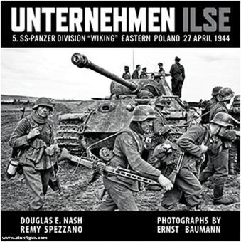 "Nash, Douglas/Spezzano, Remy/Baumann, Ernst (Illustr.): Unternehmen Ilse. 5. SS-Panzer Division ""Wiking"". Eastern Poland 27 April 1944"