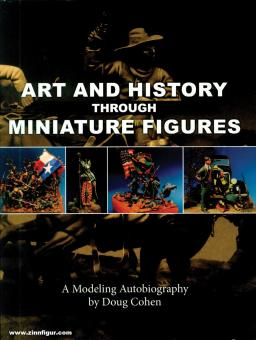 Cohen, Doug: Art and History through Miniature Figures