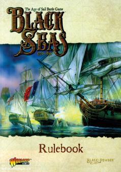 Black Seas 1770-1830. The Age of Sail Battle Game. Rulebook