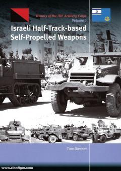Gannon, Tom: Israeli Half-Track-based Self-Propelled Weapons