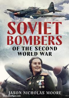 Moore, Jason N.: Soviet Bombers of the Second World War