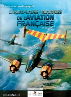Ehrengardt, Christian-Jacques: Camouflage & Marques de l'Aviation Francaise 1939-1945