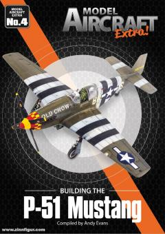 Evans, Andy: Building the P-51 Mustang