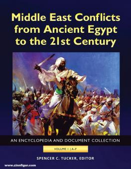 Tucker, Spencer C./Roberts, Priscilla (Hrsg.): Middle East Conflicts from Ancient Egypt to the 21st Century. An Encyclopedia and Documents Collection. 4 Bände