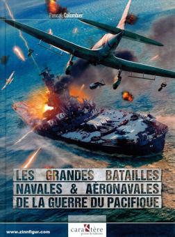 Colombier, Pascal: Les Grandes Batailles Navales et Aéronavales de la Guerre du Pacifique