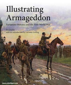 Davies, Jim: Illustrating Armageddon. Fortunino Matania and the First World War