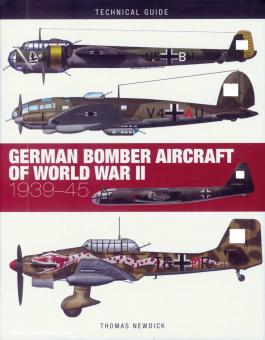 Newdick, Thomas: Technical Guide. German Bombers of World War II