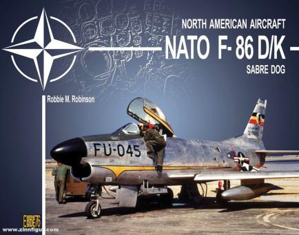 Robinson, Robbie: North American Aircraft. NATO F-86 D/K. Sabre Dogs