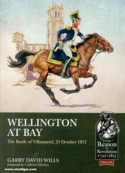 Wills, Garfry David: Wellington at Bay. The Battle of Villamuriel, 25 October 1812