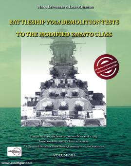 Lengerer, Hans/Ahlberg, Lars: Capital Ships of the Imperial Japanese Navy 1868-1945. Ironclads, Battleships & Battlecruisers. An Outline History of their Design, Construction and Operations. Band 3: Battleship Demolition Tests to the modiofied Yamato Clas