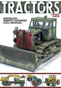 Krawczyk, Grzegorz: Tractors. Modelling Eastern European Civil Vehicles