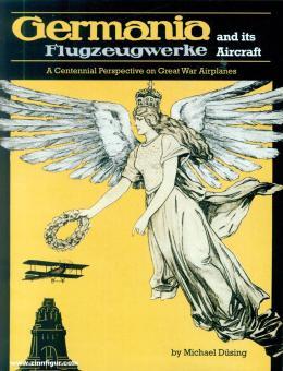 Düsing, Michael: Germania Flugzeugwerke and Its Aircraft