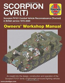 Diunstan, Simon: Scorpion CVRT. Scorpion FV101 Combat Reconnaissance Vehicle Tracked (all versions and variants) 1972-2000. Enthusiasts' Manual. An insight into the design, construction and operation of the Scorpion FV101 family of lightweight armoured fi