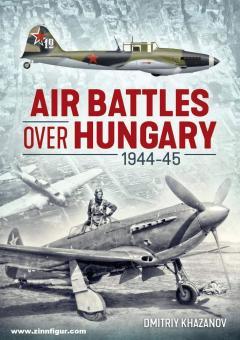 Khazanov, Dimitriy: Air Battles over Hungary 1944-45