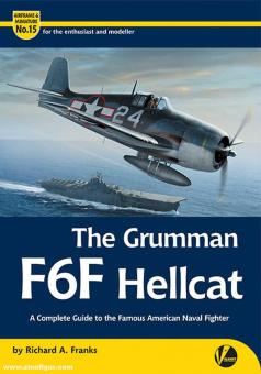 Franks, Richard A.: The Grumman F6F Hellcat. A Complete Guide to the Famous American Naval Fighter