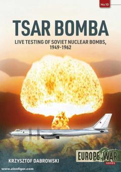 Dabrowski, Krzysztof: Dropping the Big Ones. Live Testing of Soviet Nuclear Bombs, 1949-1962  Live Testing of Soviet Nuclear Bombs, 1949-1962