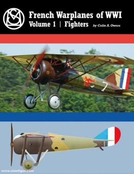 Owers, Colin A.: French Warplanes of WWI. Band 1: Fighters