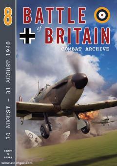 Parry, Simon W.: Battle of Britain Combat Archive. Band 8: 30 August - 31 August 1940