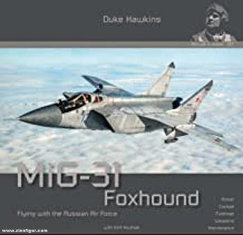 Hawking, Duke/Musjak, Kirill: MiG-31 Foxhound. Flying with the Russian Air Force