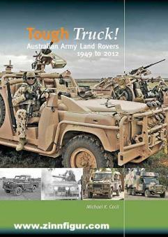 Cecil, Michael K.: Tough Truck! Australian Army Land Rovers 1949 to 2012