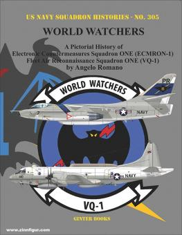 Romano, Angelo: World Watchers. A Pictorial History of Electronic Countermeasures Squadron ONE (ECMRON-1) and Fleet Air Reconnaissance Squadron ONE (VQ-1)