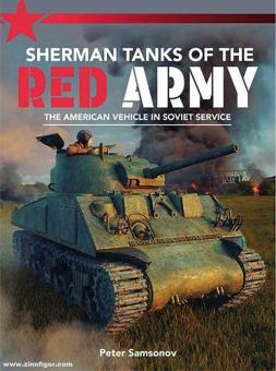 Samsonov. Peter: Sherman Tanks of the Red Army. The American vehicle in Soviet service