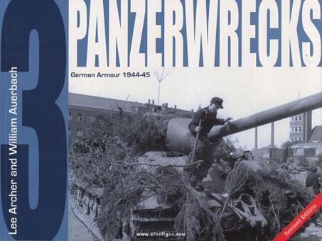 Archer, L./Auerbach, W.: Panzerwrecks. Band 3: German Armour 1944-1945