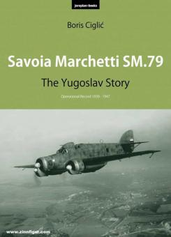 Ciclic, Boris: Savoia Marchetti SM.79. The Yugoslav Story