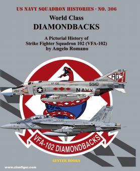 Romano, Angelo: World Class. Diamond Backs. A Photo History of Strike Fighter Squadron 102 (VF-102)
