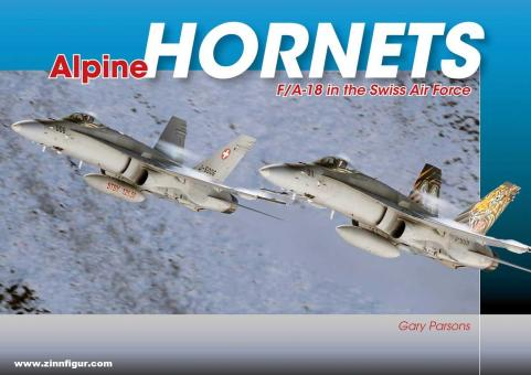 Parsons, Gary: Alpine Hornets. F/A-18 in the Swiss Air Force