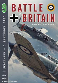 Parry, Simon W.: Battle of Britain Combat Archive. Volume 9: 1 September - 3 September 1940