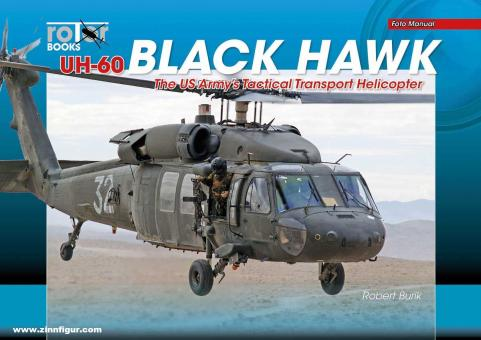 Burik, Robert: UH-60 Black Hawk. The US Army's Tactical Transort Helicopter