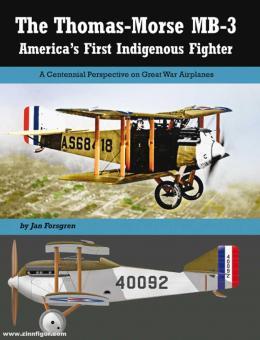 Forsgen, Jan: Thomas-Morse MB-3. America's First Indigenous Fighter