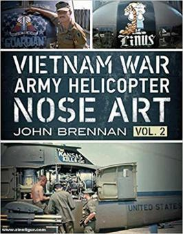 Brennan, John: Vietnam War Army Helicopter Nose Art. Band 2