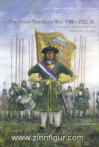 Höglund, L.-E./Sallnäs, A./Bespalow, A.: The Great Northern War 1700-1721. Teil 2: Sweden's Allies and enemies. Colours and Uniforms