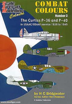 Bridgewater, H. C.: Combat Colours. Band 3: The Curtiss P-36 and P-40 in USAAC/USAAF service 1939 to 1945