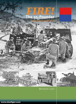 Cecil, Michael K.: Fire! The 25-Pounder in Australian Service