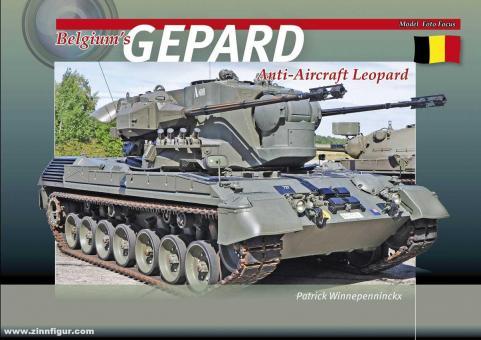 Winnepenninckx, Patrick: Belgium's Gepard. Anti-Aircraft Leopard