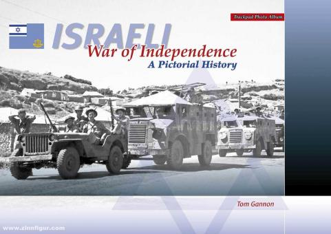 Gannon, Tom: Israeli War of Independence. A Pictorial History