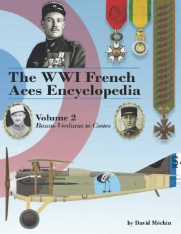 Méchin, David: The WWI French Aces Encyclopedia. Band 2: Bozon-Verduraz to Costes