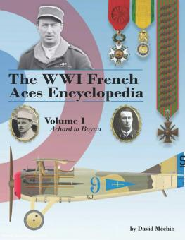 Méchin, David: The WWI French Aces Encyclopedia. Band 1: Achard to Boyau
