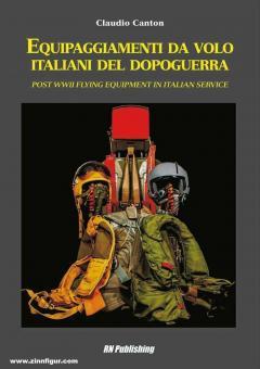 Canton, Claudio: Equipaggiamenti Da Volo Italiani Del Dopoguerra. Post WWII Flying Equipment in Italian Service