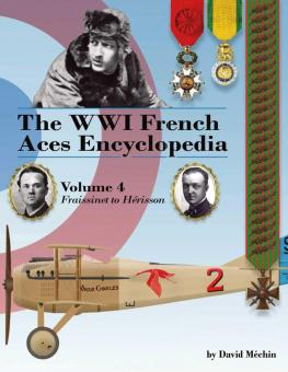 Méchin, David: The WWI French Aces Encyclopedia. Band 4: Fraissinet to Hérisson