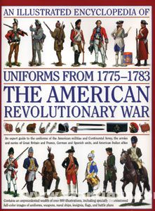 Smith, D./Kiley, K. F.: An Illustrated Encyclopedia of Uniforms from the American Revolutionary War 1775-1783