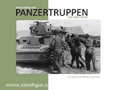 Archer, L./Auerbach, W.: Fotos from the Panzertruppen. The Early Years
